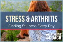 stress-and-arthritis-finding-stillness