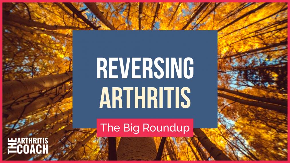 reversing-arthritis-roundup
